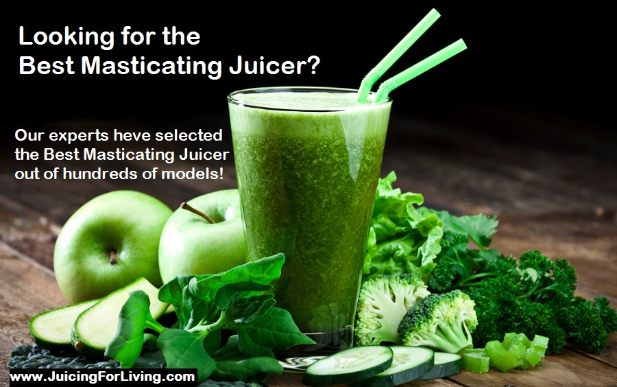 Best Masticating Juicers 2018: 10 Best Juicers Reviews & Buying Guide